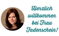 Willkommen bei Frau Fadenschein